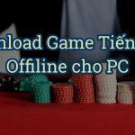 Game đánh bài tiến lên offline dành cho PC